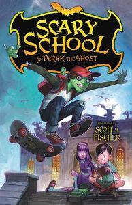 Foto Cover di Scary School, Ebook inglese di Derek the Ghost,Scott M. Fischer, edito da HarperCollins