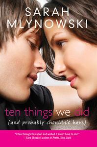 Foto Cover di Ten Things We Did (and Probably Shouldn't Have), Ebook inglese di Sarah Mlynowski, edito da HarperCollins