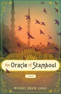 Foto Cover di The Oracle of Stamboul, Ebook inglese di Michael David Lukas, edito da HarperCollins