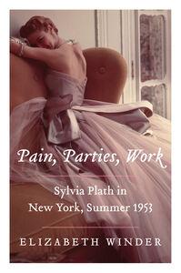 Foto Cover di Pain, Parties, Work, Ebook inglese di Elizabeth Winder, edito da HarperCollins