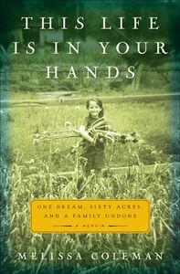 Foto Cover di This Life Is in Your Hands, Ebook inglese di Melissa Coleman, edito da HarperCollins