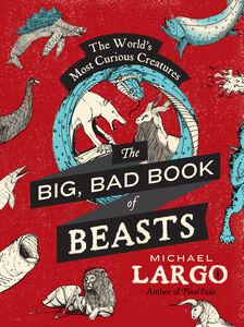 Foto Cover di The Big, Bad Book of Beasts, Ebook inglese di Michael Largo, edito da HarperCollins