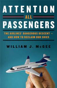 Foto Cover di Attention All Passengers, Ebook inglese di William J. McGee, edito da HarperCollins