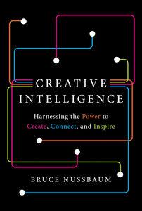 Foto Cover di Creative Intelligence, Ebook inglese di Bruce Nussbaum, edito da HarperCollins