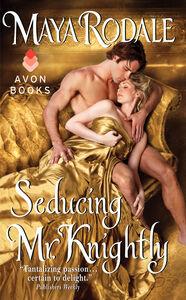 Foto Cover di Seducing Mr. Knightly, Ebook inglese di Maya Rodale, edito da HarperCollins