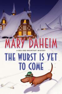 Foto Cover di The Wurst Is Yet to Come, Ebook inglese di Mary Daheim, edito da HarperCollins