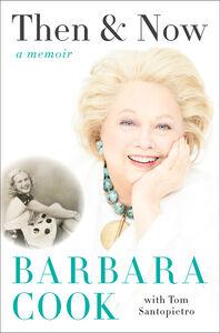 Foto Cover di Then and Now, Ebook inglese di Barbara Cook,Tom Santopietro, edito da HarperCollins