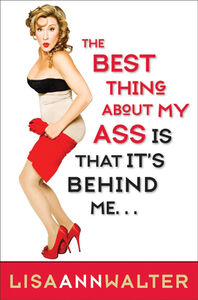 Foto Cover di The Best Thing About My Ass Is That It's Behind Me, Ebook inglese di Lisa Ann Walter, edito da HarperCollins