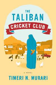 Foto Cover di The Taliban Cricket Club, Ebook inglese di Timeri N. Murari, edito da HarperCollins