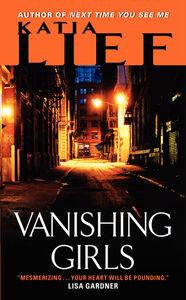 Foto Cover di Vanishing Girls, Ebook inglese di Katia Lief, edito da HarperCollins