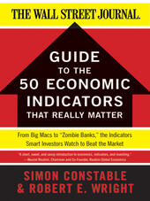 The WSJ Guide to the Fifty Economic Indicators That Really Matter