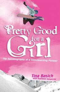 Foto Cover di Pretty Good for a Girl, Ebook inglese di Tina Basich,Kathleen Gasperini, edito da HarperCollins