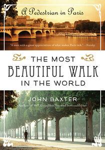Foto Cover di The Most Beautiful Walk in the World, Ebook inglese di John Baxter, edito da HarperCollins