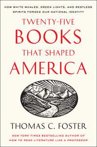 Foto Cover di Twenty-five Books That Shaped America, Ebook inglese di Thomas C. Foster, edito da HarperCollins