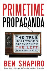 Foto Cover di Primetime Propaganda, Ebook inglese di Ben Shapiro, edito da HarperCollins