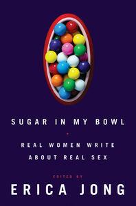 Foto Cover di Sugar in My Bowl, Ebook inglese di Erica Jong, edito da HarperCollins