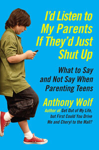 Foto Cover di I'd Listen to My Parents If They'd Just Shut Up, Ebook inglese di Anthony Wolf, edito da HarperCollins