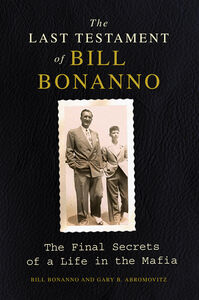 Foto Cover di The Last Testament of Bill Bonanno, Ebook inglese di Gary B. Abromovitz,Bill Bonanno, edito da HarperCollins