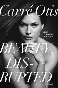 Foto Cover di Beauty, Disrupted, Ebook inglese di Carre Otis,Hugo Schwyzer, edito da HarperCollins