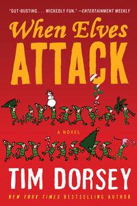 Foto Cover di When Elves Attack, Ebook inglese di Tim Dorsey, edito da HarperCollins
