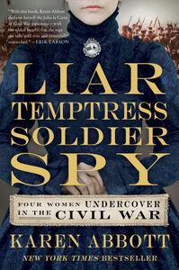 Foto Cover di Liar, Temptress, Soldier, Spy, Ebook inglese di Karen Abbott, edito da HarperCollins