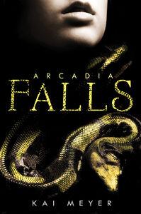 Foto Cover di Arcadia Falls, Ebook inglese di Kai Meyer, edito da HarperCollins