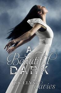 Foto Cover di A Beautiful Dark, Ebook inglese di Jocelyn Davies, edito da HarperCollins