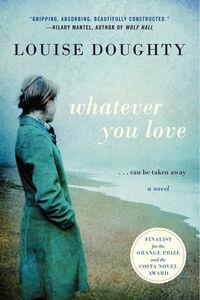 Foto Cover di Whatever You Love, Ebook inglese di Louise Doughty, edito da HarperCollins