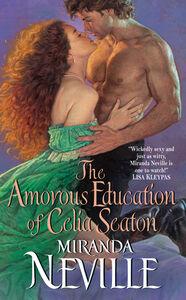 Foto Cover di The Amorous Education of Celia Seaton, Ebook inglese di Miranda Neville, edito da HarperCollins