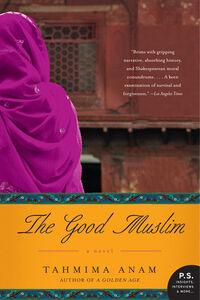 Foto Cover di The Good Muslim, Ebook inglese di Tahmima Anam, edito da HarperCollins