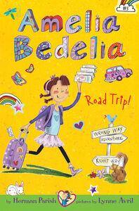 Foto Cover di Amelia Bedelia Chapter Book #3: Amelia Bedelia Road Trip!, Ebook inglese di Herman Parish,Lynne Avril, edito da HarperCollins