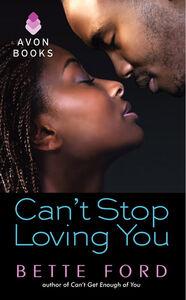 Foto Cover di Can't Stop Loving You, Ebook inglese di Bette Ford, edito da HarperCollins