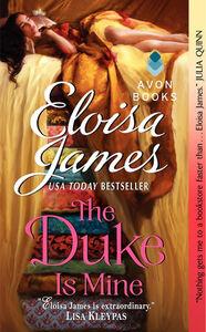 Foto Cover di The Duke is Mine, Ebook inglese di Eloisa James, edito da HarperCollins