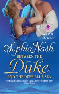 Foto Cover di Between the Duke and the Deep Blue Sea, Ebook inglese di Sophia Nash, edito da HarperCollins