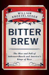 Foto Cover di Bitter Brew, Ebook inglese di William Knoedelseder, edito da HarperCollins