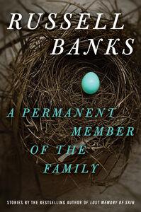 Foto Cover di A Permanent Member of the Family, Ebook inglese di Russell Banks, edito da HarperCollins