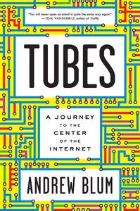 Foto Cover di Tubes, Ebook inglese di Andrew Blum, edito da HarperCollins