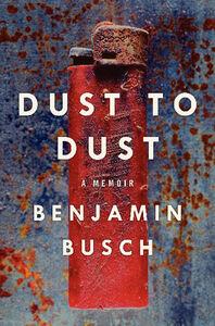 Foto Cover di Dust to Dust, Ebook inglese di Benjamin Busch, edito da HarperCollins