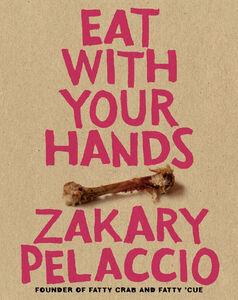 Foto Cover di Eat with Your Hands, Ebook inglese di Zak Pelaccio, edito da HarperCollins
