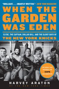 Foto Cover di When the Garden Was Eden, Ebook inglese di Harvey Araton, edito da HarperCollins