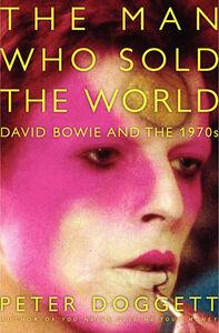 Foto Cover di The Man Who Sold the World, Ebook inglese di Peter Doggett, edito da HarperCollins