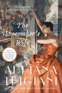 Foto Cover di The Shoemaker's Wife, Ebook inglese di Adriana Trigiani, edito da HarperCollins