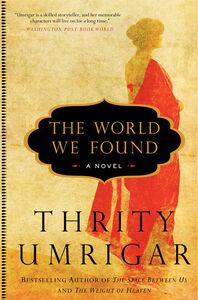 Foto Cover di The World We Found, Ebook inglese di Thrity Umrigar, edito da HarperCollins