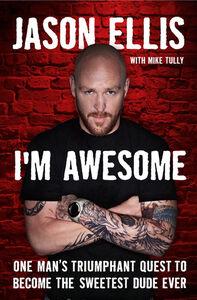 Foto Cover di I'm Awesome, Ebook inglese di Jason Ellis,Mike Tully, edito da HarperCollins