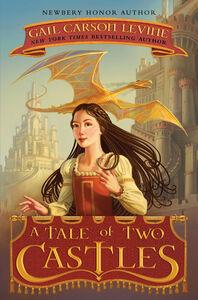 Foto Cover di A Tale of Two Castles, Ebook inglese di Greg Call,Gail Carson Levine, edito da HarperCollins