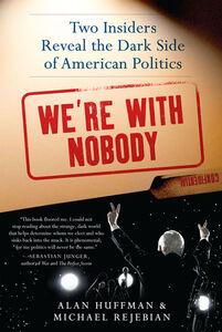 Foto Cover di We're with Nobody, Ebook inglese di Alan Huffman,Michael Rejebian, edito da HarperCollins