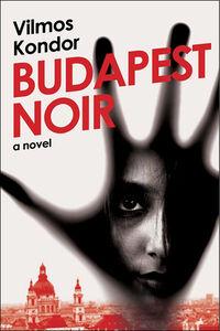 Foto Cover di Budapest Noir, Ebook inglese di Vilmos Kondor, edito da HarperCollins