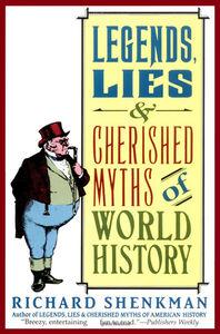 Foto Cover di Legends, Lies & Cherished Myths of World History, Ebook inglese di Richard Shenkman, edito da HarperCollins