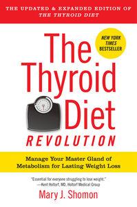 Foto Cover di The Thyroid Diet Revolution, Ebook inglese di Mary J. Shomon, edito da HarperCollins