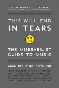 Foto Cover di This Will End in Tears, Ebook inglese di Adam Brent Houghtaling, edito da HarperCollins